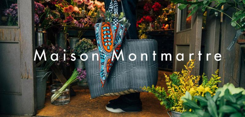 Maison Montmartre/メゾン・モンマルトル